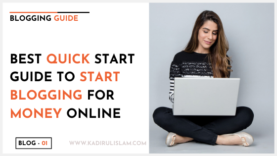 The Best Quick Start Guide to Start Blogging for Money Online -2020